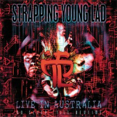 No Sleep Till Bedtime (Live in Australia) - Strapping Young Lad
