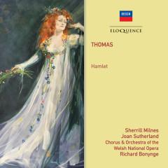 Thomas: Hamlet - Richard Bonynge, Chorus of the Welsh National Opera, Welsh National Opera Orchestra, Sherrill Milnes, Dame Joan Sutherland