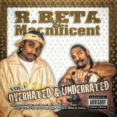 Overhated and Underrated - Beta Bossalini, Macnificent