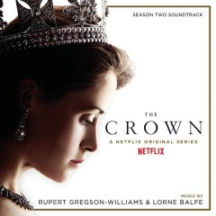 The Crown Season Two (Soundtrack from the Netflix Original Series) - Rupert Gregson-Williams, Lorne Balfe