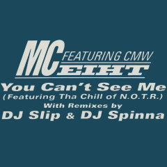 You Can't See Me - MC Eiht, Tha Chill