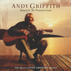 Bound For The Promised Land - Andy Griffith