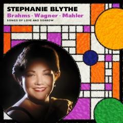 Stephanie Blythe: Brahms: Alto Rhapsody; Wagner; Mahler - Stephanie Blythe