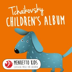 Tchaikovsky: Children's Album, Op. 39 (Menuetto Kids - Classical Music for Children) - Michael Ponti