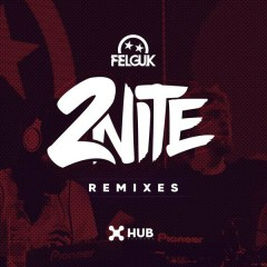 2nite (Remixes) - Felguk,Sporty-O