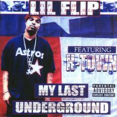 My Last Underground - Lil Flip