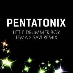 Little Drummer Boy (Lema x Savi Remix) - Pentatonix