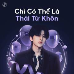 Chỉ Có Thể Là Thái Từ Khôn - Thái Từ Khôn