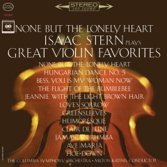 None but the Lonely Heart - Isaac Stern Plays Great Violin Favorites - Isaac Stern
