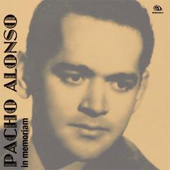 Pacho Alonso, in Memoriam (Remasterizado)