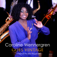 Goes Vintage - A Tribute To Ella Fitzgerald - Caroline Wennergren