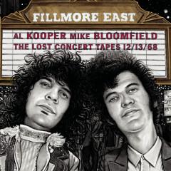 Fillmore East: The Lost Concert Tapes 12/13/68 - Al Kooper, Michael Bloomfield