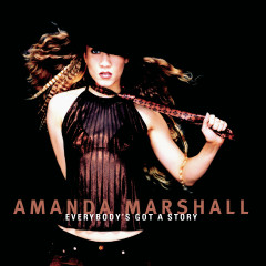 Everybody's Got A Story - Amanda Marshall