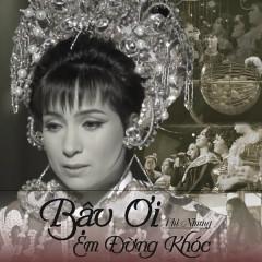 Bậu Ơi Đừng Khóc (Single) - Phi Nhung