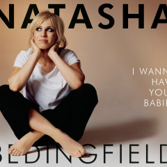 I Wanna Have Your Babies - Natasha Bedingfield