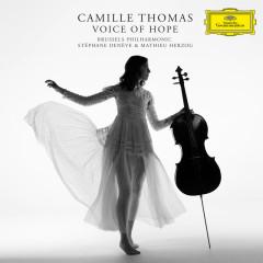 Voice Of Hope - Camille Thomas, Brussels Philharmonic, Stéphane Denève, Mathieu Herzog