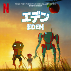 Eden (Music from the Netflix Animated Series) - Kevin Penkin