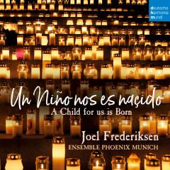 Un Ninõ nos es nasçido - A Child for Us Is Born - Joel Frederiksen