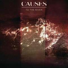 To The River - EP - Causes