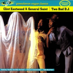 Two Bad DJ - Clint Eastwood, General Saint