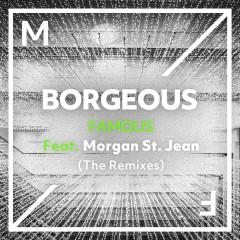 Famous (feat. Morgan St. Jean) [The Remixes] - Borgeous, Morgan St. Jean