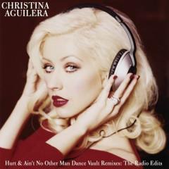 Dance Vault Mixes - Hurt & Ain't No Other Man: The Radio Remixes - Christina Aguilera