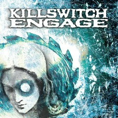 Killswitch Engage (Expanded Edition) [2004 Remaster] - Killswitch Engage