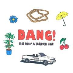 Dang! (feat. Anderson .Paak) - Mac Miller, Anderson .Paak