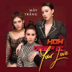 How Deep Is Your Love (Single) - Mây Trắng