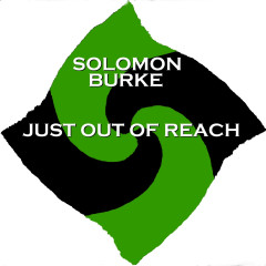 Just out of Reach - Solomon Burke