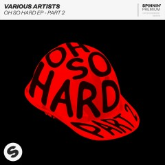 Oh So Hard, Pt. 2 - EP - Various Artists