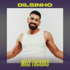 Dilsinho Mais Tocadas - Dilsinho