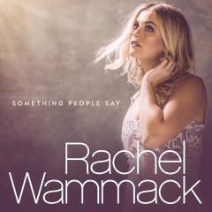 Something People Say - Rachel Wammack