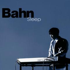 Sleep (Single) - Bahn
