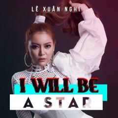 I Will Be A Star (Single) - Lê Xuân Nghi
