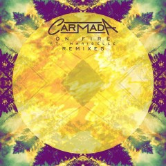 On Fire (Remixes) - Carmada,Maribelle