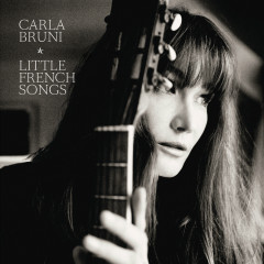 Little French Songs (Deluxe Version Without Videos) - Carla Bruni
