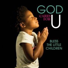 God Cares For U - Bless The Little Children - Various Artists