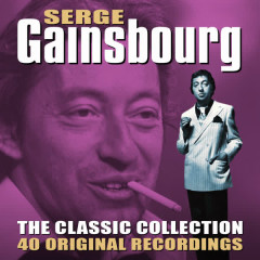The Classic Collection (40 Original Recordings) - Serge Gainsbourg