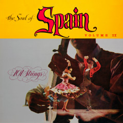 The Soul of Spain, Vol. 2 (Remastered from the Original Somerset Tapes) - 101 Strings Orchestra