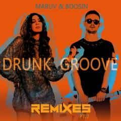 Drunk Groove (Remixes, Pt.2) - MARUV, Boosin