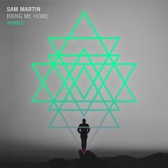 Bring Me Home (Remixes) - Sam Martin