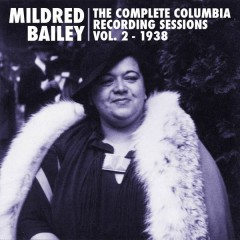 The Complete Columbia Recording Sessions, Vol. 2 - 1938 - Mildred Bailey & Her Orchestra,Red Norvo & His Orchestra