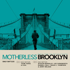 Daily Battles (From Motherless Brooklyn: Original Motion Picture Soundtrack) - Thom Yorke, Flea, Wynton Marsalis