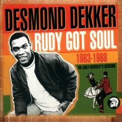 Rudy Got Soul: The Early Beverley's Sessions 1963-1968 - Desmond Dekker