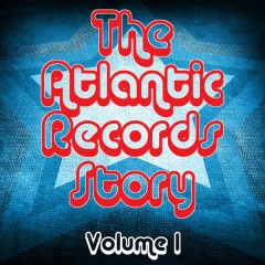 The Atlantic Records Story Volume 1 - Various Artists