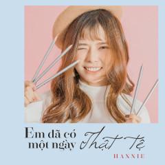 Em Đã Có Một Ngày Thật Tệ (Single) - Hannie