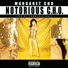 Notorious C.H.O. [Live At Carnegie Hall] - Margaret Cho