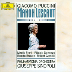 Puccini: Manon Lescaut - Highlights - Mirella Freni, Placido Domingo, Renato Bruson, Robert Gambill, Philharmonia Orchestra