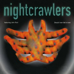 Should I Ever (Fall in Love) - Nightcrawlers, John Reid